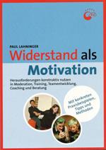 """Das Buch """"Widerstand als Motivation"""" von Paul Lahninger"""