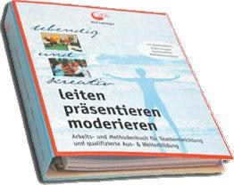 leiten, präsentieren, moderieren, Arbeits- und Methodenbuch für Teamentwicklung und Weiterbildung, Teamcoaching